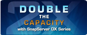 SnapServer DX Series - Double your Capacity for Free
