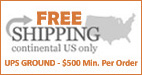 Free Shipping UPS Ground - $500 min. order